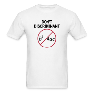 T-Shirts ~ Men's T-Shirt ~ Don't Discriminant