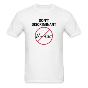 Don't Discriminant - Men's T-Shirt
