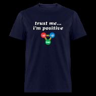 T-Shirts ~ Men's T-Shirt ~ Trust Me, I'm Positive (proton)