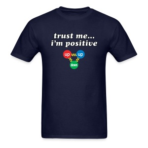 Trust Me, I'm Positive (proton) - Men's T-Shirt