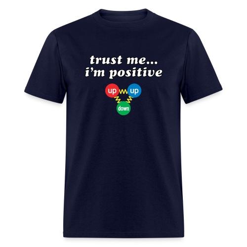 Trust Me, I'm Positive (proton) - Men's T-Shirt