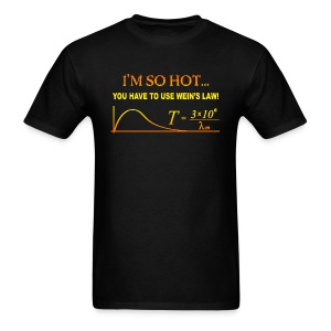 I'm So Hot, You Have to Use Wein's Law - Men's T-Shirt