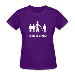 Big Blind - Women's T-Shirt
