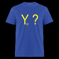 T-Shirts ~ Men's T-Shirt ~ Yo ?  (pronounced: Why Not?)