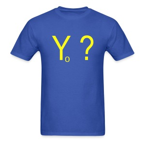 Yo ?  (pronounced: Why Not?) - Men's T-Shirt