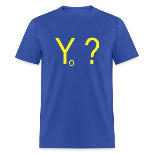 Yo ?  (pronounced: Why Not?) - Men's T-Shirt