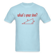 T-Shirts ~ Men's T-Shirt ~ What's Your Sine?