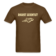T-Shirts ~ Men's T-Shirt ~ Rocket Scientist