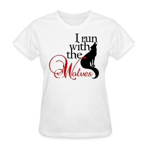 I Run With The Wolves -#SaveTheWolf - Women's T-Shirt