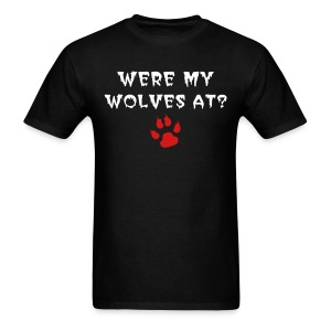 Were My Wolves At? - Men's T-Shirt