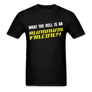 T-Shirts ~ Men's T-Shirt ~ WHAT THE HELL IS AN ALUMINUM FALCON