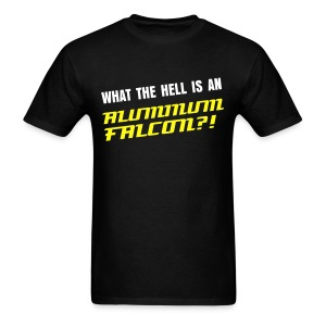 WHAT THE HELL IS AN ALUMINUM FALCON  - Men's T-Shirt
