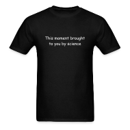T-Shirts ~ Men's T-Shirt ~ Brought To You By Science