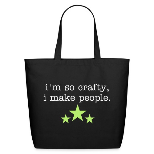 I'm so crafty, I make people tote - Eco-Friendly Cotton Tote