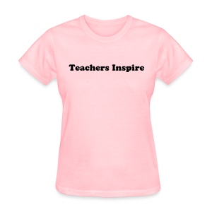Teachers Inspire - Women's T-Shirt