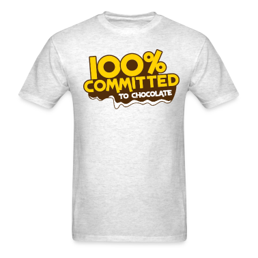 100 percent committed to chocolate T-Shirts