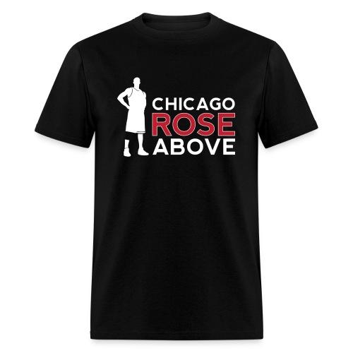 Chicago Rose Above - Men's T-Shirt