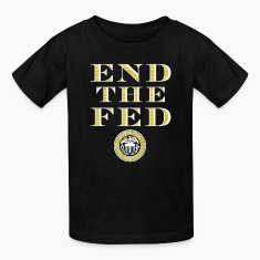 End The Fed Federal Reserve Kids' Shirts