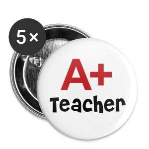 A+ Teacher Buttons (5) - Large Buttons