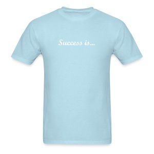 Success is... - Men's T-Shirt