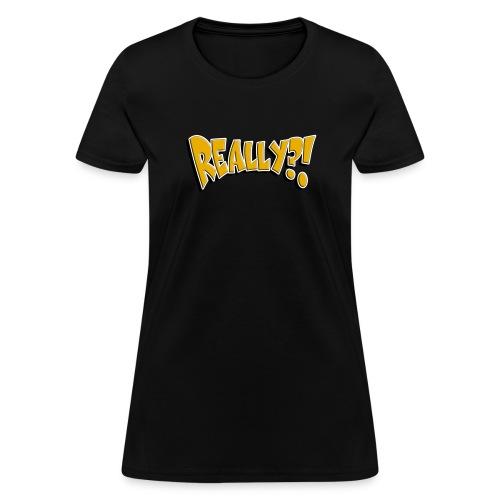 I (heart) you, Really! - Women's T-Shirt