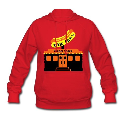 Big Dick's Wiener Shack - Women's Shirt - Women's Hoodie