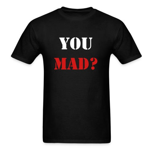 YOU MAD? - Men's T-Shirt