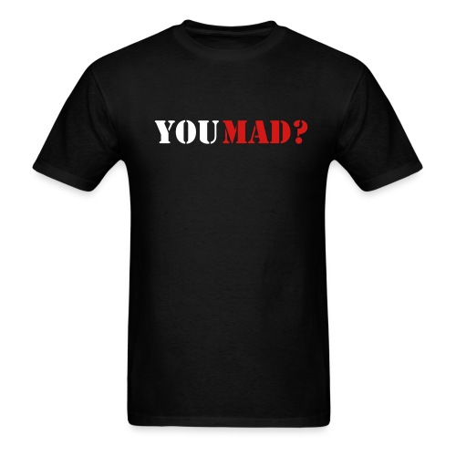 YOU MAD? T-shirt - Men's T-Shirt