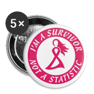 Buttons ~ Large Buttons ~ I'm a Survivor Not a Statistic - 5 Pack of Buttons