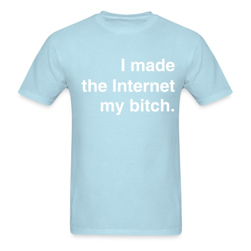 I Made the Internet tee - Men's T-Shirt