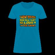 Women's T-Shirts ~ Women's T-Shirt ~ I Went Back to the Future...