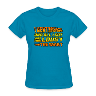 Women's T-Shirts ~ Women's T-Shirt ~ I Went Back to the Future...