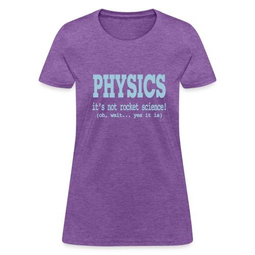 It's Not Rocket Science! - Women's T-Shirt