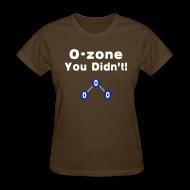 Women's T-Shirts ~ Women's T-Shirt ~ O-Zone You Didn't!