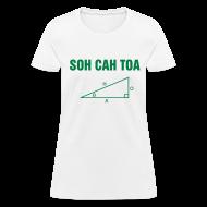 T-Shirts ~ Women's T-Shirt ~ SOH CAH TOA