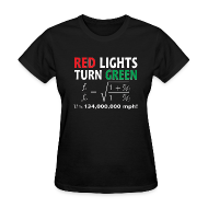 Women's T-Shirts ~ Women's T-Shirt ~ Red Lights Turn Green (doppler shift effect)
