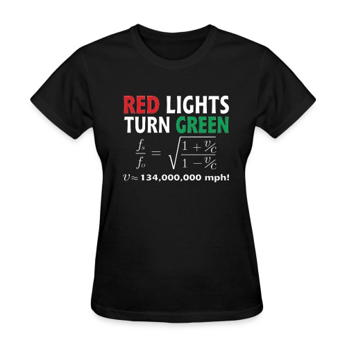 Red Lights Turn Green (doppler shift effect) - Women's T-Shirt