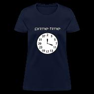 Women's T-Shirts ~ Women's T-Shirt ~ Prime Time