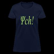 T-Shirts ~ Women's T-Shirt ~ PSYCH!