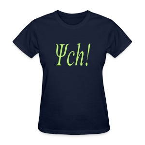 PSYCH! - Women's T-Shirt