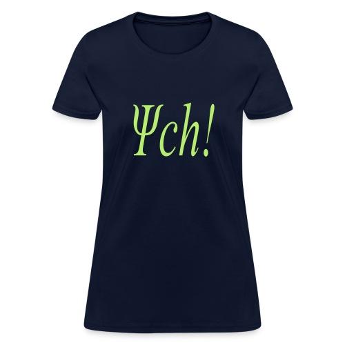 PSYCH! - Women's T-Shirt
