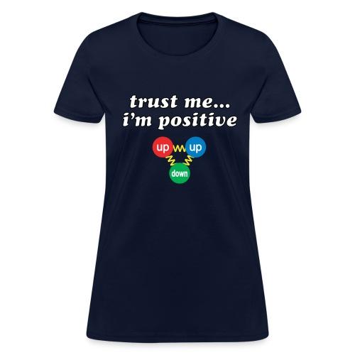 Trust Me, I'm Positive (proton) - Women's T-Shirt