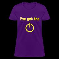 T-Shirts ~ Women's T-Shirt ~ I've Got the Power