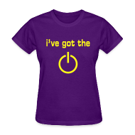 Women's T-Shirts ~ Women's T-Shirt ~ I've Got the Power