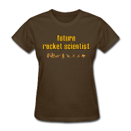 Women's T-Shirts ~ Women's T-Shirt ~ Future Rocket Scientist
