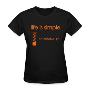 Life is Simple - Women's T-Shirt