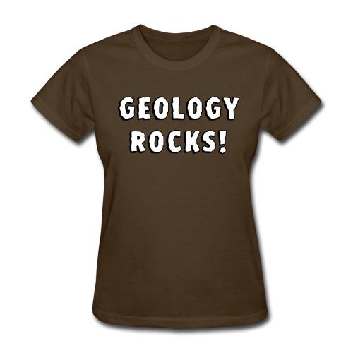Geology Rocks! - Women's T-Shirt