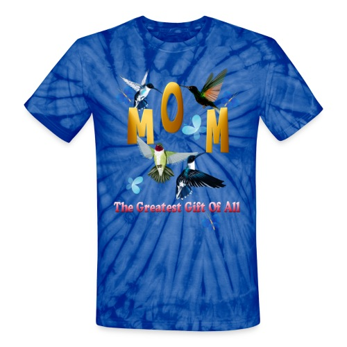 MOM. The greatest gift of all. - Unisex Tie Dye T-Shirt