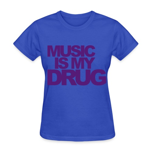 Music is my drug-aqua - Women's T-Shirt