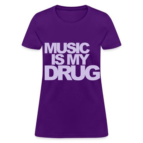Music is my drug - Women's T-Shirt